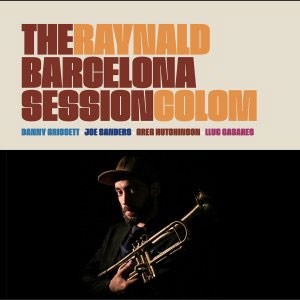 Raynald Colom - The Barcelona Session (2019)